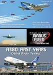 A380 The First Years 'Global Route Testing'