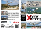 World's XTREME AIRPORTS SPECTACULAR – Volume 1