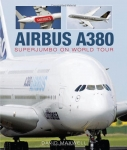 AIRBUS A380: SuperJumbo on World Tour (Hardcover)